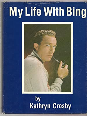 MY LIFE WITH BING.: Crosby, Kathryn