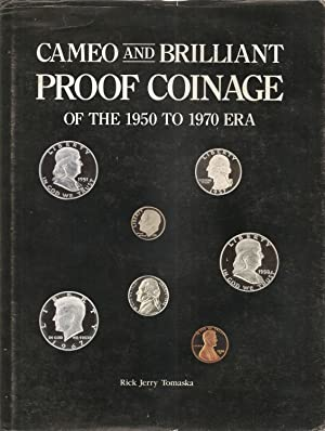 CAMEO AND BRILLIANT PROOF COINAGE OF THE 1950 TO 1970 ERA.: Tomaska, Rick Jerry
