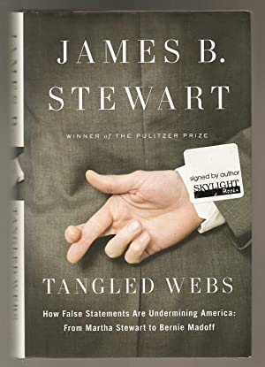 TANGLED WEBS. How False Statements Are Undermining: Stewart, James B.