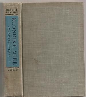 KLONDIKE MIKE. An Alaskan Odyssey.: Denison, Merrill