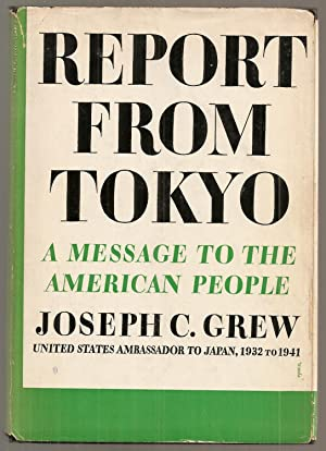 REPORT FROM TOKYO. A Message to the: Grew, Joseph C.