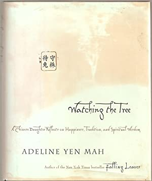 WATCHING THE TREE. A Chinese Daughter Reflects: Mah, Adeline Yen