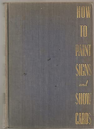 HOW TO PAINT SIGNS AND SHOW CARDS.: Matthews, E. C.
