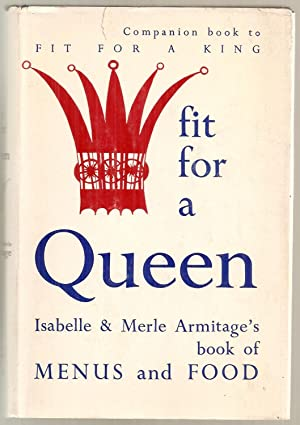 FIT FOR A QUEEN, The New Cookbok. Companion Book to