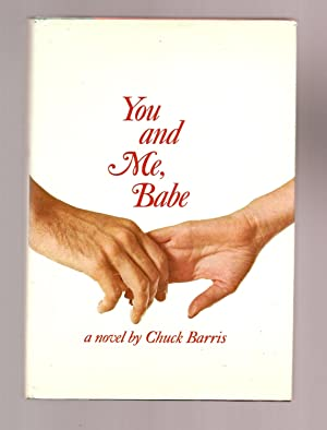 YOU AND ME, BABE.: Barris, Chuck.