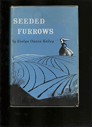 SEEDED FURROWS. A Dramatic Historical Novel About: Kelley, Evelyn Owens.