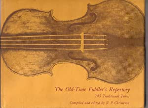 THE OLD-TIME FIDDLER'S REPERTORY. 245 Traditional Tunes. Compiled and Edited by R. P. ...