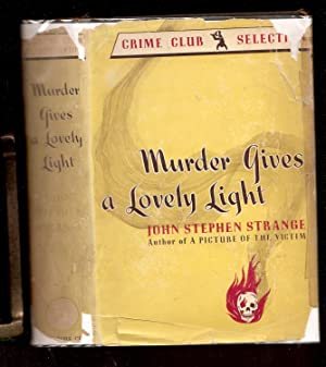 MURDER GIVES A LOVELY LIGHT. Published for the Crime Club