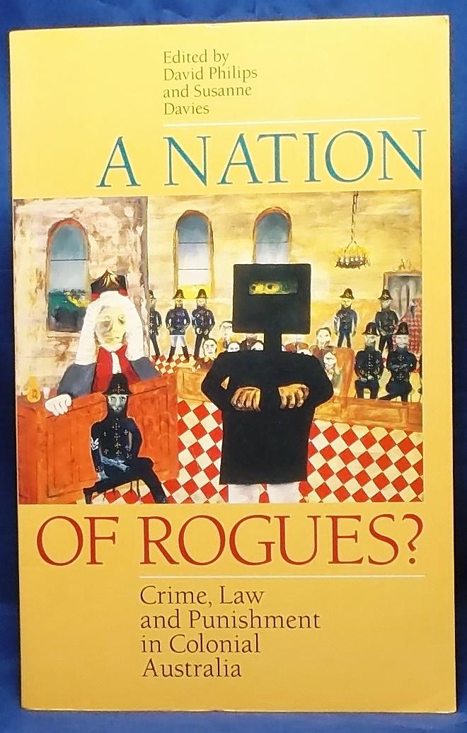 A Nation of Rogues? Crime, Law and Punishment in Colonial Australia