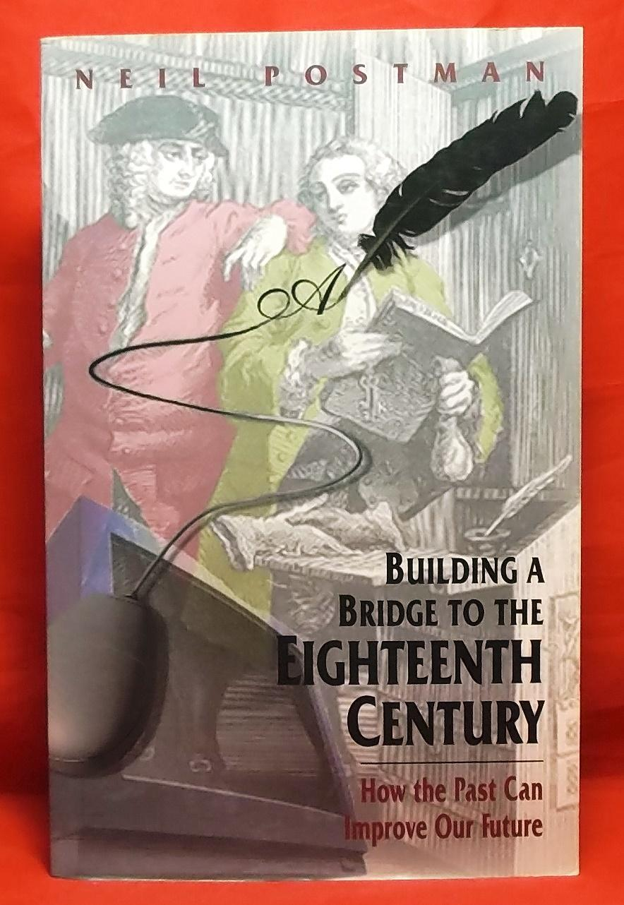 Building a Bridge to the 18th Century: How the Past Can Improve Our Future