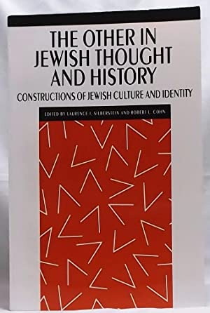 The Other in Jewish Thought and History: Constructions of Jewish Culture and Identity