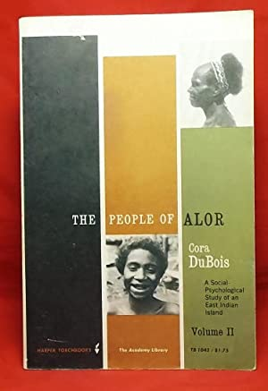 The People of Alor. A Social-Psychological Study: DuBois, Cora. With