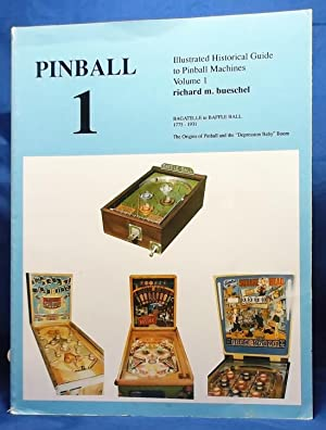 Pinball One: Illustrated Historical Guide to Pinball Machines Volume 1