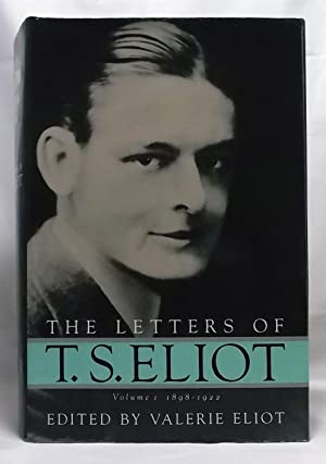 The Letters of T.S. Eliot: Volume I 1898-1922