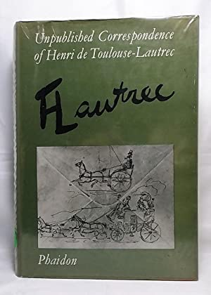 Unpublished Correspondence of Henri De Toulouse-Lautrec