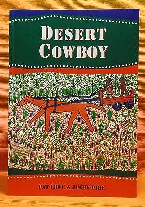 Desert Cowboy: Lowe, Pat, and Jimmy Pike