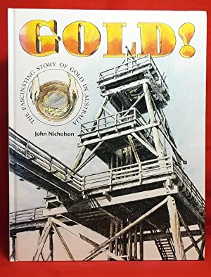 Gold!: The Fascinating Story of Gold in Australia