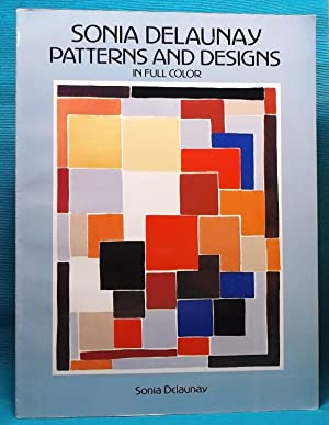 Sonia Delaunay Patterns and Designs in Full: Delaunay, Sonia