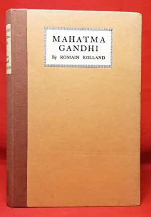 Mahatma Gandhi: The Man Who Became One: Rolland, Romain. Translated