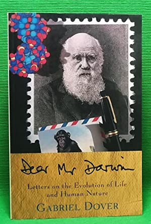 Dear Mr. Darwin: Letters on the Evolution of Life and Human Nature