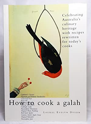 How to Cook a Galah: Celebrating Australia's Culinary Heritage