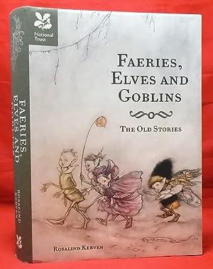 Faeries, Elves and Goblins: The Old Stories: Kerven, Rosalind