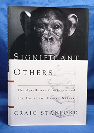 Significant Others: The Ape-Human Continuum And The Quest For Human Nature