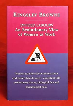 Divided Labours : An Evolutionary View of Women at Work (Darwinism Today series)