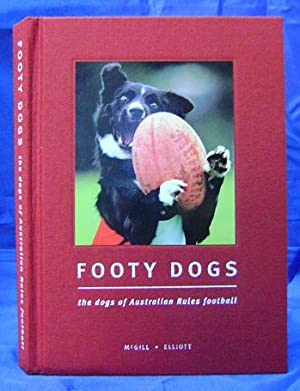 Footy Dogs: The Dogs of Australian Rules Football
