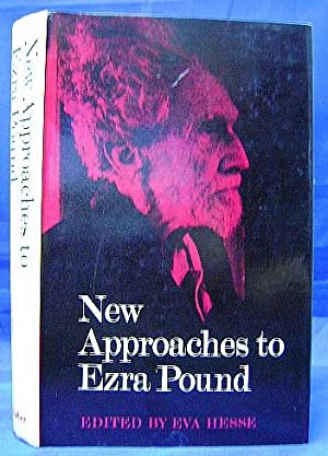 New Approaches to Ezra Pound: A Co-ordinated Investigation of Pound's Poetry and Ideas