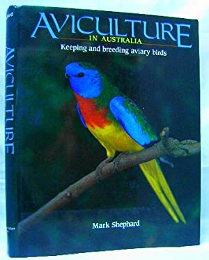 Aviculture in Australia: Keeping and breeding aviary birds.