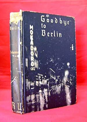 Goodbye to Berlin: Isherwood, Christopher