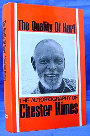 The Quality of Hurt: The Autobiography of Chester Himes Volume I