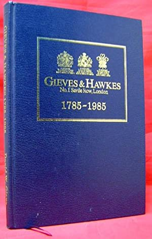 Gieves & Hawkes No. 1 Savile Row, London 1785-1985: The Story of a Tradition