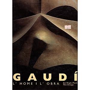 GAUDÍ. L'HOME I L'OBRA / Joan Bergós