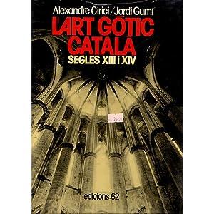 L'art gòtic català : L'arquitectura als segles: Cirici, Alexandre /