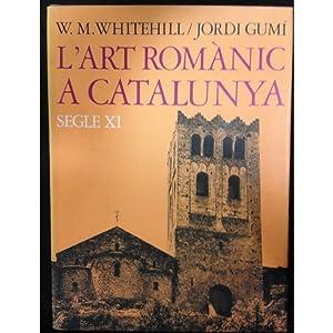 L'Art romànic a Catalunya : Segle XI: text de Walter