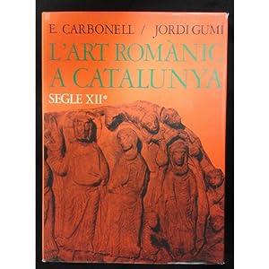 L'Art romànic a Catalunya. Segles XII. vol: Eduard Carbonell i