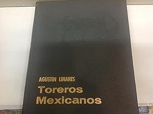 TOREROS MEXICANOS: LINARES (Agustín)