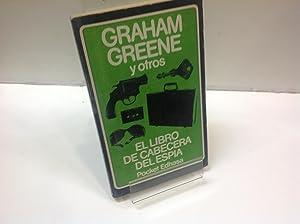 EL LIBRO DE CABECERA DEL ESPIA: GRAHAM GREENE Y