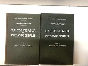 HIDRAULICA APLICADA. SALTOS DE AGUA Y PRESAS DE EMBALSE: GOMEZ NAVARRO (José Luis)