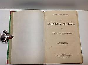 HISTORIA CRITICO FILOSOFICA DE LA MONARQUIA ASTURIANA: MENENDEZ VALDES (Mariano)