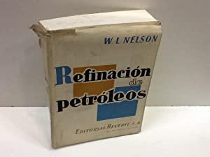 REFINACION DE PETROLEOS: W L NELSON
