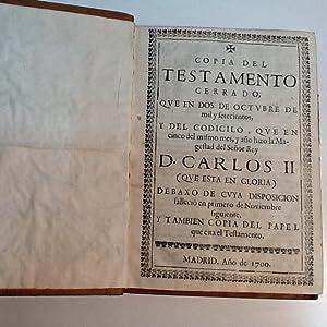 COPIA DEL TESTAMENTO DE CARLOS II Y COLECCIÓN DOCUMENTOS IMPRESOS A SU MUERTE