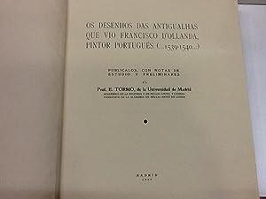 OS DESENHOS DAS ANTIGUALHAS QUE VIO FRANCISCO D'OLLANDA PINTOR PORTUGUES: TORMO (Elias)