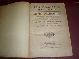 ENCYCLOPEDIA METODICA ARTES ACADEMICOS TRADUCIDOS DEL FRANCES AL CASTELLANO