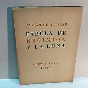 FABULA DE ENDIMION Y LA LUNA: AGUILAR (Gaspar de)