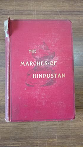 The Marches of Hindustan, the record of a journey in Thibet, Trans-Himalayan India, Chinese ...