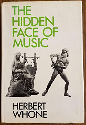 The Hidden Face of Music: WHONE, Herbert.