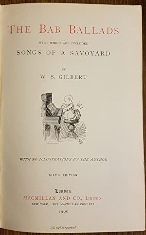 The Bab Ballads: with which are included Songs of a Savoyard: Gilbert, W.S.
